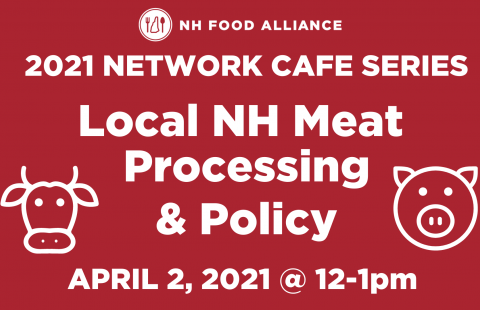 The NH Food Alliance hosted a Network Cafe on the issue of local meat processing and policy.